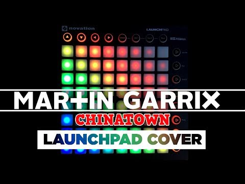 Martin Garrix - Chinatown (Launchpad Cover) + Project File