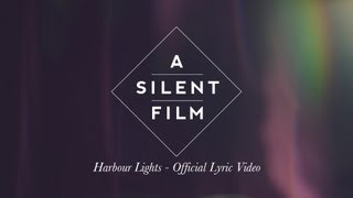 A Silent Film - Harbour Lights (Official Lyric Video)