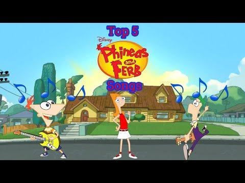 Top 5 Phineas And Ferb Songs