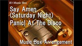 Say Amen (Saturday Night)/Panic! At The Disco [Music Box]