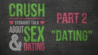 """Crush"" Part 2 - ""Dating"" - Matt Woodward"