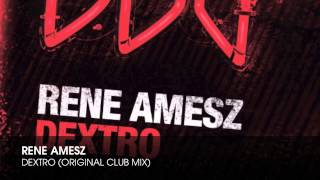 Rene Amesz - Dextro (Original Club Mix)