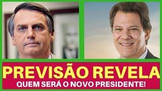 PREVISÃO REVELA ELEIÇÕES 2018:  QUEM SERÁ O NOVO PRESIDENTE DO BRASIL JAIR BOLSONARO OU HADDAD?