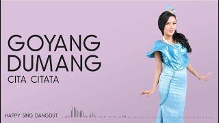 Cita Citata - Goyang Dumang (Lirik)