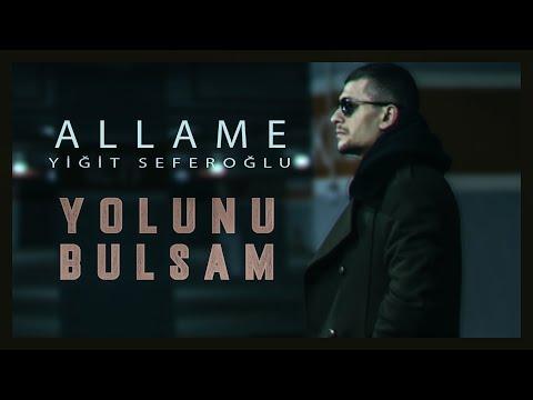 Allame ft. Yiğit Seferoğlu - Yolunu Bulsam (Official Video)