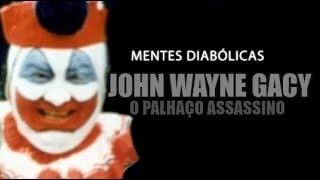 JOHN WAYNE GACY o palhaço assassino | MENTES DIABÓLICAS #7