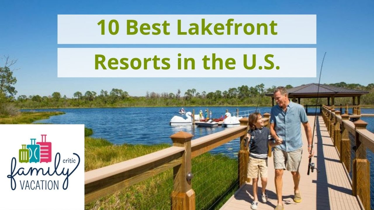 10 Best Lakefront Resorts in the U S    Family Vacation Critic