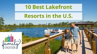 10 Best Lakefront Resorts in the U.S. | Family Vacation Critic