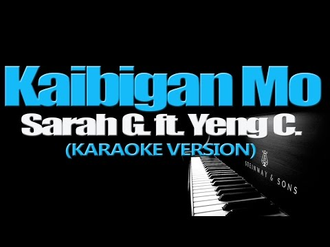 KAIBIGAN MO - Sarah Geronimo ft. Yeng Constantino (KARAOKE VERSION)