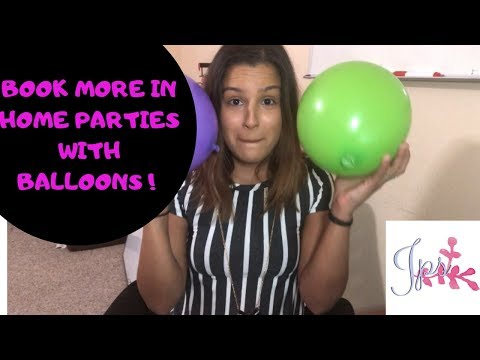 How to book more Direct Sales Parties with Balloons! In Home