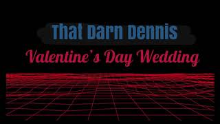 Dennis Regan - Comedian - Valentine's Day Wedding (audio)