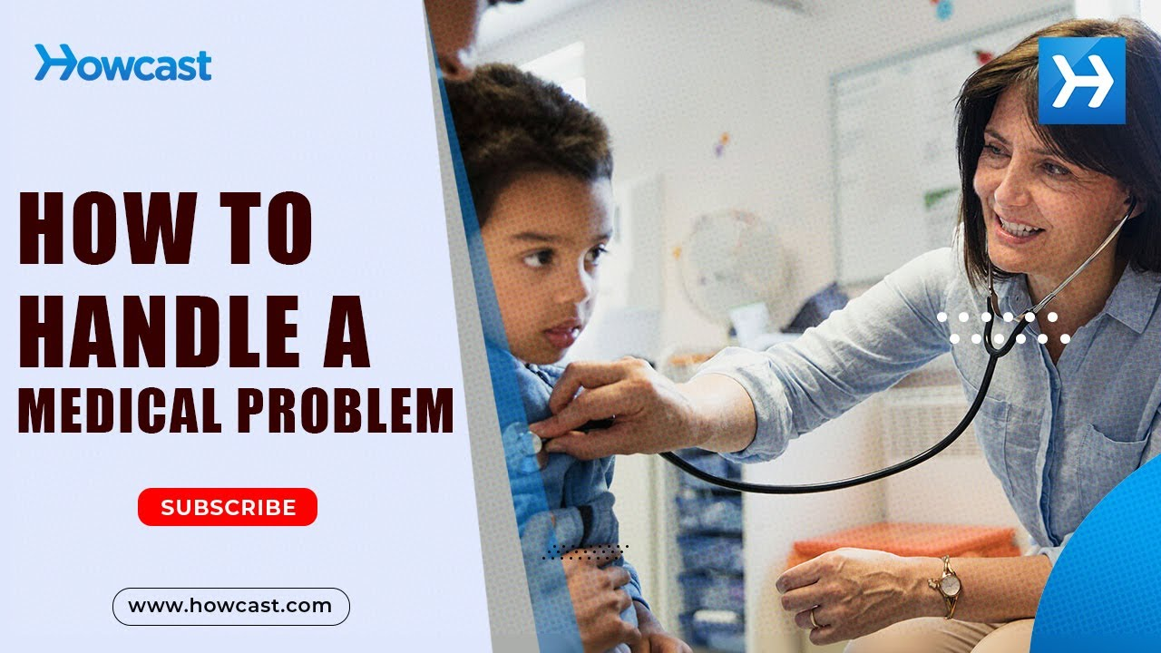 How to Handle A Medical Problem