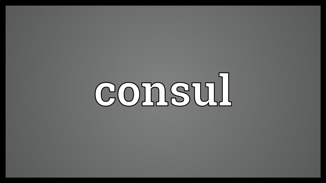 Consul meaning youtube for Consulate meaning