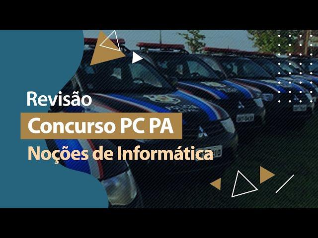 Concurso PC PA - Revisão - Noções de Informática