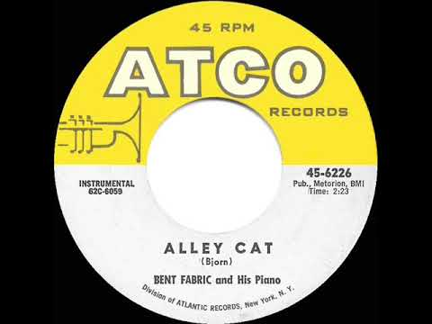 1962 HITS ARCHIVE: Alley Cat - Bent Fabric (hit 45 single version)