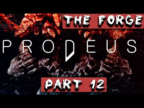 PRODEUS   Gameplay Walkthrough No Commentary [Part 12 - The Forge] PC 1080p ULTRA  