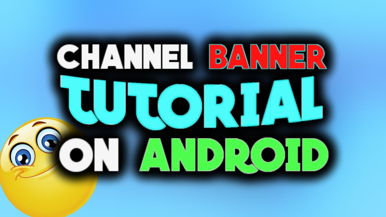 how to make a youtube banner on android youtube