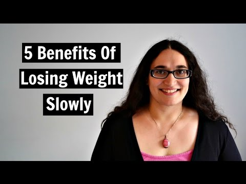 5 Benefits Of Losing Weight Slowly
