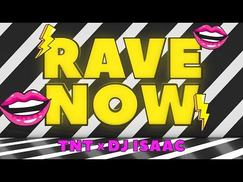 Смотреть клип Tnt X Dj Isaac - Rave Now