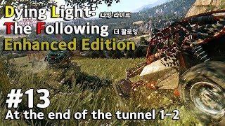 Dying Light: The Following – Enhanced Edition_다잉라이트 더 팔로잉 인핸스드 에디션: #13 터널의 끝에서 1-2 (메인 스토리)