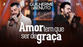 Guilherme e Benuto - Amor Tem Que Ser de Graça (DVD AMANDO, BEBENDO E SOFRENDO)