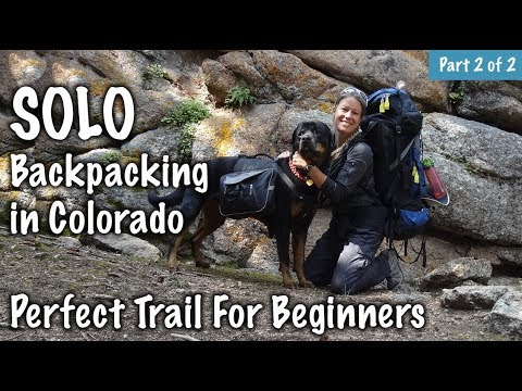 Solo Backpacking in Colorado - Best Trail Ever! Part 2 of 2 - Our Journey :: Episode #94