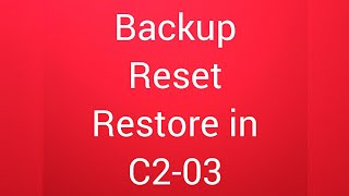 How to backup , reset & restore in nokia C2-03? IN  ENGLISH