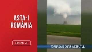 Asta-i Romania (04.05.2019) - Tornada e doar inceputul! Ce avertizari au emis autoritatile