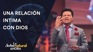 Lo Sobrenatural Ahora - Una Relación Intima Con Dios Parte 1 | Junio 11, 2017