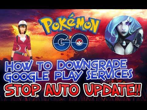 DOWNGRADE Google Play Services Pokemon Go HACK and SPOOF Guide!! Updated August 2018