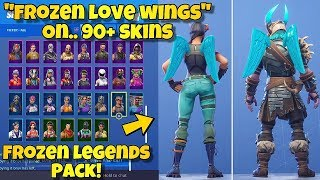 "NEW ""FROZEN LOVE WINGS"" BACK BLING Showcased With 90+ SKINS! Fortnite NEW FROZEN LEGENDS PACK!"