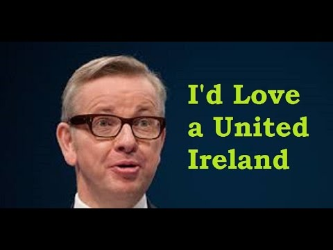 """Michael Gove Loves a United Ireland 💚💛 and wants """"to give rights to the Irish"""""""