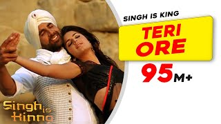 Teri Ore (Full Video Song) | Singh Is Kinng