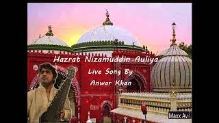 Gambar cover Hazrat Nizamuddin Auliya || Anwar Khan || Live Sufi Song || Original || Maxx Avi