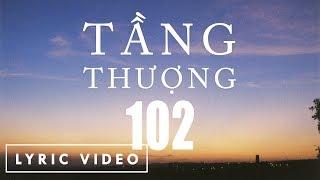 Cá Hồi Hoang - Tầng Thượng 102 (Lyric Video)