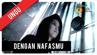 Ungu, dengan nafasmu, ungu - aku dan tuhanku, trinity optima production digital channel ungu: itunes : http://bit.ly/unguitunes musikkamu h...