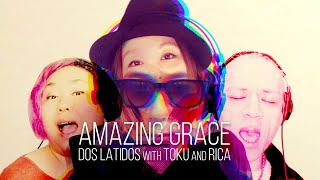 Amazing Grace (A capella ver.) / DOS LATIDOS with TOKU and RICA
