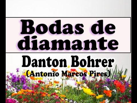 Bodas De Diamante Mensagem Danton Bohrer Autor Antonio Marcos