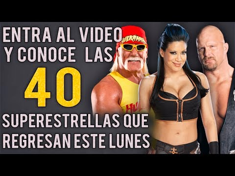 40 SUPERESTRELLAS REGRESAN ESTE LUNES A RAW | WWE REUNIÓN SHOW