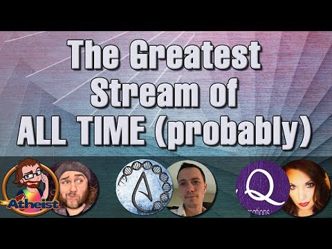 The Greatest Stream Of All Time (Probably) Feat. Mr Atheist And More...