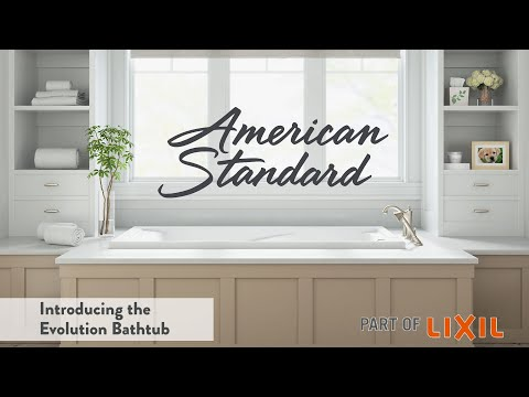 Introducing The Evolution Bathtub By American Standard