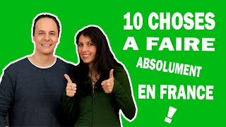 10 Choses à Faire en France Absolument !!!