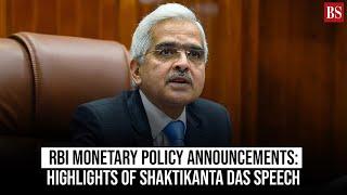 RBI Monetary Policy announcements: Highlights of Shaktikanta Das speech
