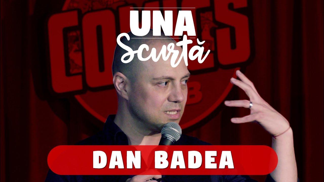 Una Scurtă - Episodul 10  (Dan Badea)