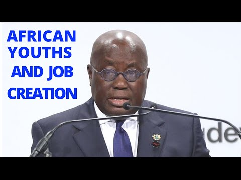 Ghana's Pr Nana Akufo-Addo gives Amazing Speech about African Youths and Job Creation in Africa