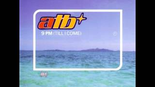 ATB - 9 PM (Till I come) (Radio Edit()