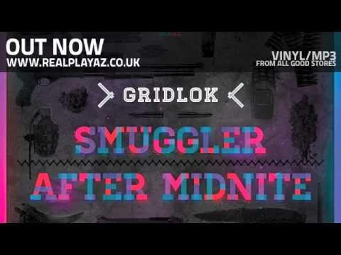 Gridlok 'Smuggler' / 'After Midnite'