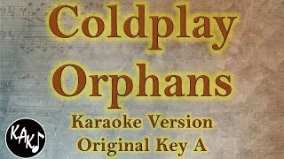 Coldplay - Orphans Karaoke Instrumetal Lyrics Cover Original Key A
