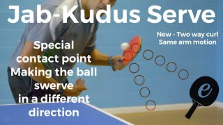 Jab - Kudus Table Tennis Serve,  Curl the ball left or right with the same arm motion