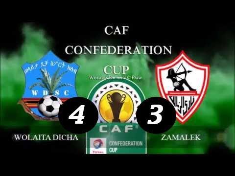 Zamalek 3-4 Wolaita Dicha @Cairo International Stadium 2018 [African Confederation Cup]